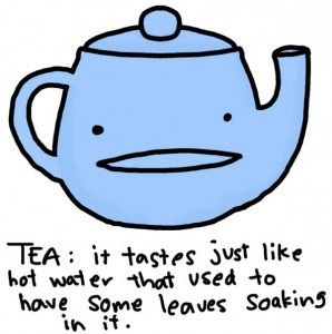 "A cute illustration of a blue teapot says, ""Tea: it tastes just like hot water that used to have some leaves soaking in it."""