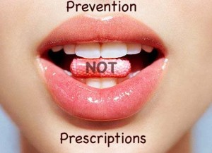 Prevention not Prescriptions
