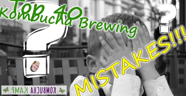 Kombucha Brewing Mistakes and Solutions from KKamp